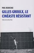 Gilles Groulx, le cinéaste résistant