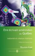 Être écrivain amérindien au Québec