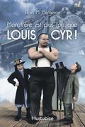 Mon frère est plus fort que Louis Cyr