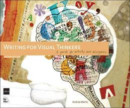 Writing for Visual Thinkers: A Guide for Artists and Designers