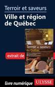 Terroir et saveurs -Ville et région de Québec