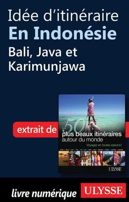 Idée d'itinéraire en Indonésie - Bali, Java et Karimunjawa
