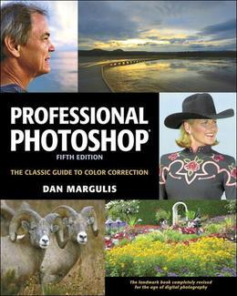 Professional Photoshop: The Classic Guide to Color Correction, Fifth Edition