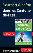 Raquette et ski de fond dans les Cantons-de-l'Est