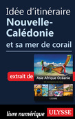 Idée d'itinéraire - Nouvelle-Calédonie et sa mer de corail