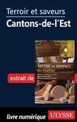 Terroir et saveurs - Cantons-de-l'Est