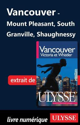 Vancouver - Mount Pleasant, South Granville, Shaughnessy
