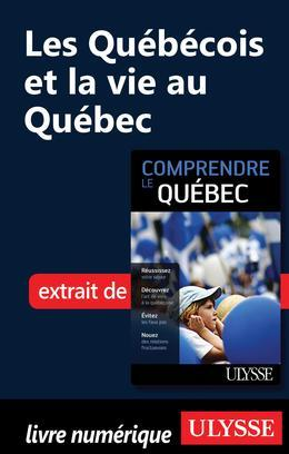 Les Québécois et la vie au Québec