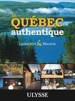 Le Québec authentique - Lanaudière et Mauricie