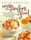 Quick &amp; Easy Vegan Comfort Food: 65 Everyday Meal Ideas for Breakfast, Lunch and Dinner with Over 150 Great-Tasting, Down-Home Recipes
