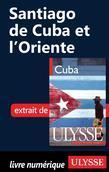 Santiago de Cuba et l'Oriente