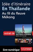 Idée d'itinéraire en Thaïlande - Au fil du fleuve Mékong