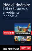 Idée d'itinéraire - Bali et Sulawesie, envoûtante Indonésie