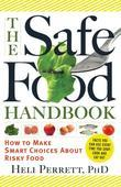 The Safe Food Handbook: How to Make Smart Choices About Risky Food