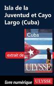Isla de la Juventud et Cayo Largo (Cuba)