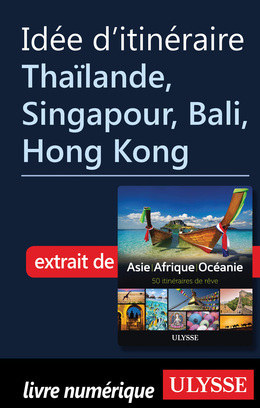 Idée d'itinéraire - Thaïlande, Singapour, Bali, Hong Kong