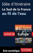 Idée d'itinéraire - Le Sud de la France au fil de l'eau