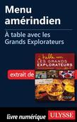 Menu amérindien - À table avec les Grands Explorateurs