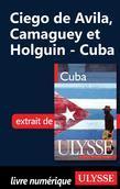 Ciego de Avila, Camaguey et Holguin - Cuba