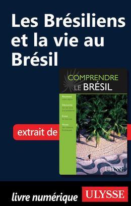 Les Brésiliens et la vie au Brésil