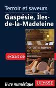 Terroir et saveurs - Gaspésie, Îles-de-la-Madeleine