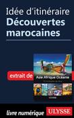 Idée d'itinéraire - Découvertes marocaines