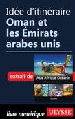 Idée d'itinéraire - Oman et les Émirats arabes unis