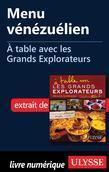 Menu vénézuélien - À table avec les Grands Explorateurs