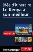 Idée d'itinéraire - Le Kenya à son meilleur