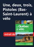 Une, deux, trois, Pistoles (Bas-Saint-Laurent) à vélo