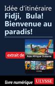 Idée d'itinéraire - Fidji,  Bula! Bienvenue au paradis!