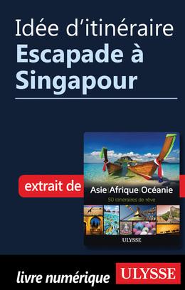 Idée d'itinéraire - Escapade à Singapour
