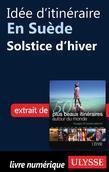 Idée d'itinéraire en Suède - Solstice d'hiver