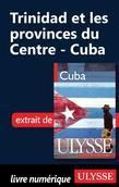 Trinidad et les provinces du Centre - Cuba