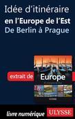 Idée d'itinéraire en Europe de l'Est - de Berlin à Prague