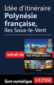 Idée d'itinéraire - Polynésie française, îles Sous-le-Vent