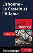 Lisbonne - Le Castelo et l'Alfama