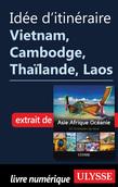 Idée d'itinéraire - Vietnam, Cambodge, Thaïlande, Laos
