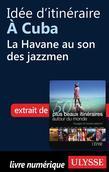 Idée d'itinéraire à Cuba - La Havane au son des jazzmen