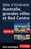 Idée d'itinéraire - Australie, grandes villes et Red Centre