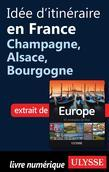 Idée d'itinéraire en France - Champagne, Alsace, Bourgogne