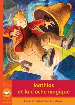 Mathias et la cloche magique