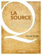 La source des paroles de Jésus