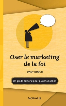 Oser le marketing de la foi