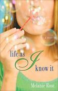 Life as I Know It: A Novel