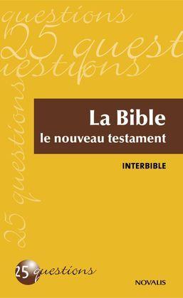 La Bible - Le nouveau testament