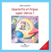 Charlotte et Fripon Super héros!