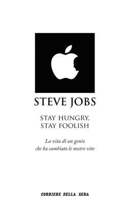 Steve Jobs, Stay Hungry, Stay Foolish