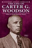 The Life of Carter G. Woodson: Father of African-American History