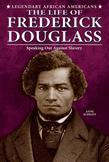 The Life of Frederick Douglass: Speaking Out Against Slavery